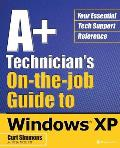 A+ Technicians On The Job Guide To Windows Xp