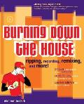Burning Down the House: Ripping, Recording, Remixing, and More!
