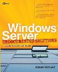 Windows Server Undocumented Solutions: Beyond the Knowledge Base