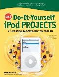 Cnet Do-It-Yourself iPod Projects: 24 Cool Things You Didn't Know You Could Do!