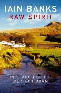 Raw Spirit In Search of the Perfect Dram