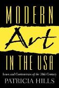 Modern Art in the USA Issues & Controversies of the 20th Century
