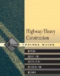 Heavy Highway Construction Trainee Guide (Contren Learning)