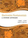 Electronics Fundamentals A Systems Approach