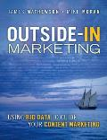 Outside In Marketing Using Big Data to Guide your Content Marketing