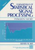 Fundamentals of Statistical Processing Volume I Estimation Theory