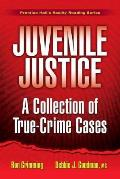 Juvenile Justice A Collection of True Crime Cases