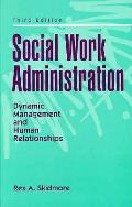 Social Work Administration Dynamic 3rd Edition