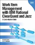 Work item management with IBM Rational Clearquest and Jazz; a customization guide