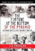 Fortune At The Bottom Of The Pyramid Eradicating Poverty Through Profits Revised & Updated 5th Anniversary Edition