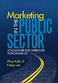 Marketing in the Public Sector A Roadmap for Improved Performance