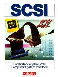 Guide to SCSI: Understanding the Small Computer System Interface