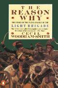 The Reason Why: The Story of the Fatal Charge of the Light Brigade