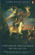 Monarchy Transformed Britain 1603 1714