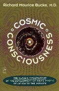 Cosmic Consciousness A Study in the Evolution of the Human Mind