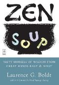 Zen Soup Tasty Morsels of Wisdom from Great Minds East & West