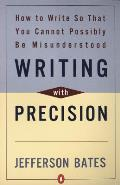 Writing with Precision How to Write So That You Cannot Possibly Be Misunderstood