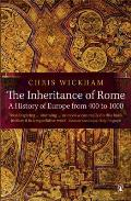 Inheritance of Rome A History of Europe From 400 to 1000