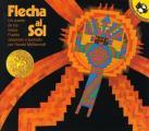 Flecha Al Sol: Un Cuento de Los Indios Pueblo = Arrow to the Sun