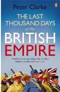 Last Thousand Days of the British Empire The Demise of a Superpower 1944 47