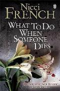 What to Do When Someone Dies Nicci French