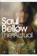 The Actual. Saul Bellow