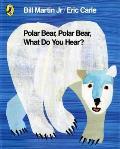Polar Bear, Polar Bear, What Do You Hear?. by Bill Martin, JR.