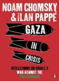 Gaza In Crisis Reflections On Israels War Against The Palestinians
