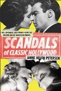 Scandals of Classic Hollywood Sex Deviance & Drama from the Golden Age of American Cinema