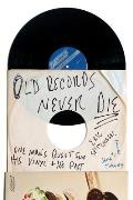 Old Records Never Die One Mans...