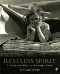 Restless Spirit The Life & Work of Dorothea Lange