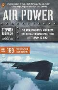 Air Power The Men Machines & Ideas That Revolutionized War from Kitty Hawk to Iraq