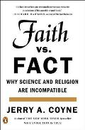 Faith Versus Fact Why Science & Religion Are Incompatible