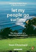 Let My People Go Surfing The Education of a Reluctant Businessman Completely Revised & Updated