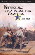 The the Petersburg and Appomattox Campaigns, 1864-1865