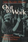 Out To Work A History Of Wage Earning Women in the United States
