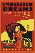 Embattled Dreams California In War & Pea
