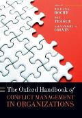 The Oxford Handbook of Conflict Management in Organizations