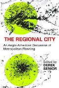 The Regional City: An Anglo-American Discussion of Metropolitan Planning