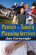 Parents and family planning services. (reprint, 1970)