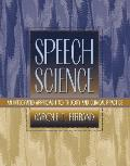 Speech science an integrated approach to theory & clinical practice