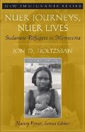 Nuer Journeys Nuer Lives Sudanese Refugees in Minnesota