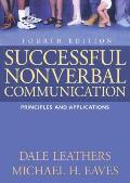 Successful Nonverbal Communication Principles & Applications