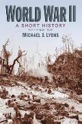 World War II A Short History