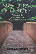 Natural Bridges A Guide to Interpersonal Communication