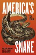 Americas Snake The Rise & Fall of...