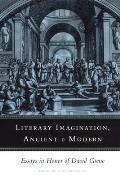 Literary Imagination, Ancient and Modern: Essays in Honor of David Grene