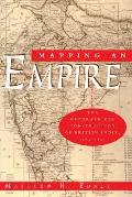 Mapping an Empire The Geographical Construction of British India 1765 1843
