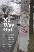 No Way Out Precarious Living in the Shadow of Poverty & Drug Dealing