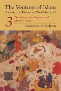 Venture of Islam Volume 3 The Gunpowder Empires & Modern Times